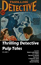 Thrilling Detective Pulp Tales Volume 4 (A Thrilling Publication Book 9)