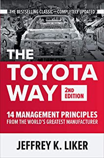The Toyota Way, Second Edition: 14 Management Principles from the World's Greatest Manufacturer