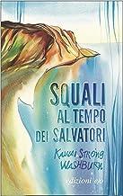 Squali al tempo dei salvatori (Italian Edition)