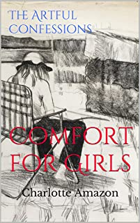 The Artful Confessions: Comfort for Girls