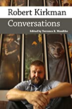 Robert Kirkman: Conversations (Conversations with Comic Artists)