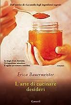 L'arte di cucinare desideri (Italian Edition)