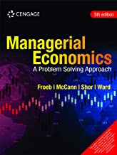 Managerial Economics: A Problem Solving Approach, 5th edition
