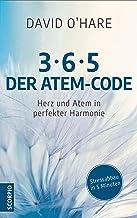 3/6/5 - Der Atem-Code: Herz und Atem in perfekter Harmonie - Stressabbau in 5 Minuten (German Edition)