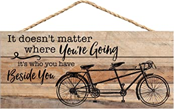 P. Graham Dunn Who You Have Beside You Tandom Bike 5 x 10 Wood Plank Design Hanging Sign