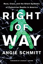 Right of Way: Race, Class, and the Silent Epidemic of Pedestrian Deaths in America PDF