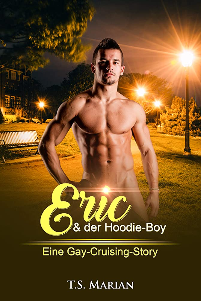 電気のアレルギー性バターEric & der Hoodie-Boy: Eine Gay-Cruising-Story (German Edition)