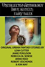 Fairy Tales: A Collected Uncollected Anthology