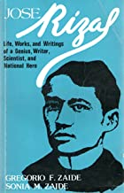 Jose Rizal: Life, works, and writings of a genuis, writer, scientist, and national hero