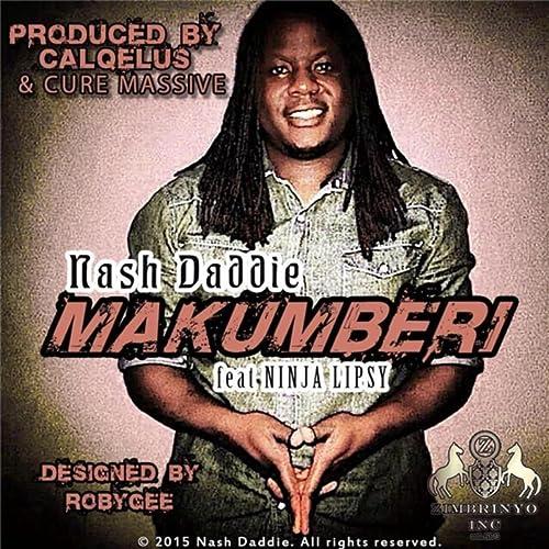 Makumberi (feat. Ninja Llipsy) de Nash Daddie en Amazon ...