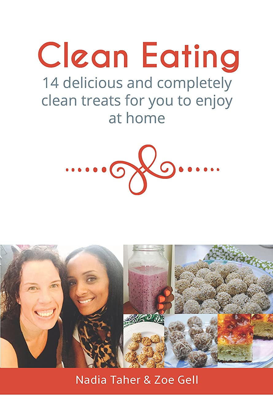 Clean Eating: 14 delicious and completely clean treats for you to enjoy at home (English Edition)