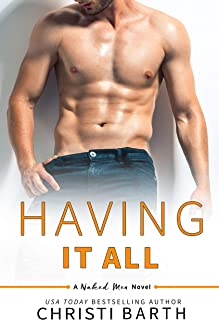 Having It All: A Naked Men Novella
