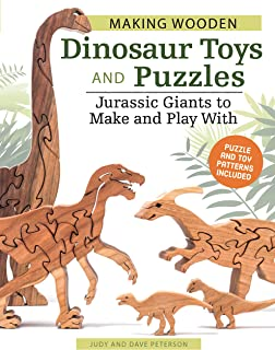 Making Wooden Dinosaur Toys and Puzzles: Jurassic Giants to Make and Play With (Fox Chapel Publishing) Puzzle and Toy Patterns Included