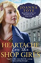 Heartache for the Shop Girls: Heart-warming and uplifting - the most page-turning WW2 family saga read of summer 2020 (The Shop Girls, Book 3) (English Edition)