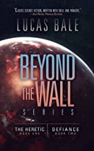 Beyond the Wall, Books One and Two (The Beyond the Wall Collected Series Book 1)