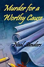 Murder for a Worthy Cause (A Liz Phillips and Detective John Flynn mystery Book 2)