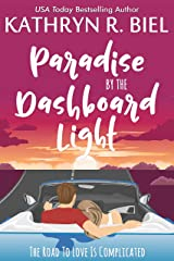 Paradise by the Dashboard Light: A Second Chance Romantic Dramedy Kindle Edition