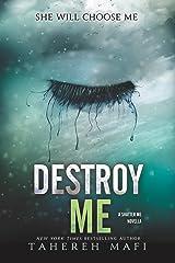 Destroy Me (Shatter Me Book 1) Kindle Edition