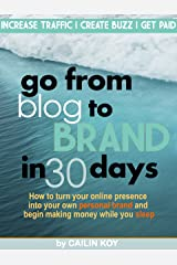 Go From Blog to Brand in 30 Days Kindle Edition
