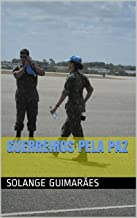 GUERREIROS PELA PAZ (SÉRIE FORÇA AÉREA BRASILEIRA / COLEÇÃO NO FINAL DO ARCO ÍRIS Livro 5) (Portuguese Edition)