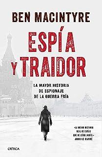 Espía y traidor: La mayor historia de espionaje de la