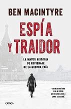 Espía y traidor: La mayor historia de espionaje de la Guerra Fría (Spanish Edition)