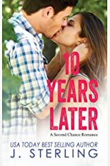 10 Years Later: A Second Chance Romance Kindle Edition