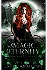 The Magic of Eternity: Emerald Lakes Book Five Kindle Edition