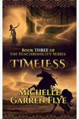 Timeless (The Synchronicity Series Book 3) Kindle Edition