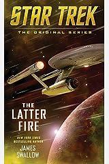 The Latter Fire (Star Trek: The Original Series) Kindle Edition