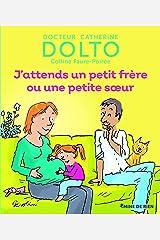 J'attends un petit frère ou une petite sœur - Docteur Catherine Dolto - de 2 à 7 ans Relié