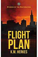 Flight Plan (Stories Of the Restoration) Kindle Edition
