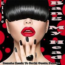 Bang My Head: Remake Remix to David Guetta feat. Sia