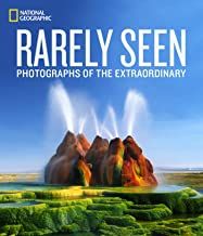 National Geographic Rarely Seen: Photographs of the Extraordinary PDF