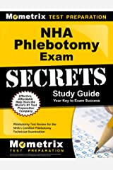 NHA Phlebotomy Exam Secrets Study Guide: Test Review for the NHA's Certified Phlebotomy Technician Examination Kindle Edition