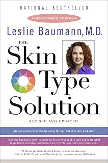 The Skin Type Solution: Are You Certain Tthat You Are Using the Optimal Skin Care Products?  Revised and Updated