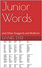 Junior Words: and Other Doggerel and Wolferel (English Edition)