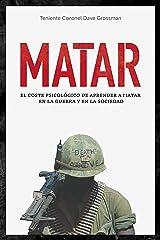 Matar: El coste psicológico de aprender a matar en la guerra y en la sociedad (General) (Spanish Edition) Kindle Edition