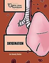 Quick Look Nursing: Oxygenation