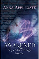 Awakened (Book 2 in the Ariya Adams Trilogy) Kindle Edition