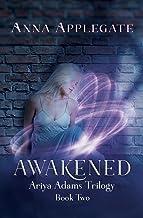 Awakened (Book 2 in the Ariya Adams Trilogy)