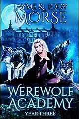 Werewolf Academy: Year Three Kindle Edition