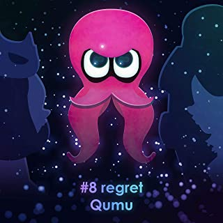 "#8 regret (From ""Splatoon 2: Octo Expansion"")"
