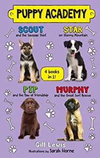 Puppy Academy Bindup Books 1-4: Scout and the Sausage Thief, Star on Stormy Mountain, Pip and the Paw of Friendship, Murph...
