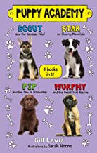 Puppy Academy Bindup Books 1-4: Scout and the Sausage Thief, Star on Stormy Mountain, Pip and the Paw of Friendship, Murphy and the Great Surf Rescue