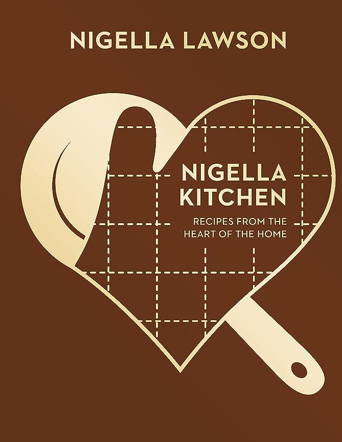 安心させる肺自己尊重Nigella Kitchen: Recipes from the Heart of the Home (Nigella Collection) (English Edition)