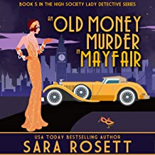 An Old Money Murder in Mayfair: The High Society Lady Detective, Book 5