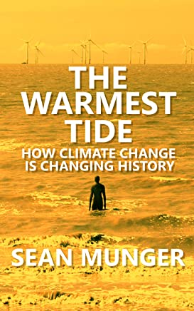 The Warmest Tide: How Climate Change is Changing History (English Edition)