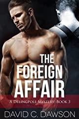 The Foreign Affair (The Delingpole Mysteries Book 3) Kindle Edition