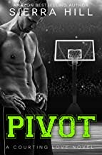 Pivot: A College Sports Romance (Courting Love Book 3)